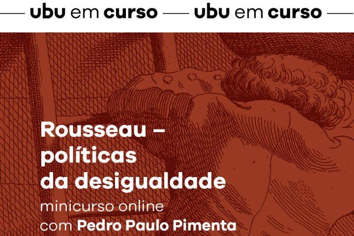 [Ubu em curso] Rousseau – políticas da desigualdade