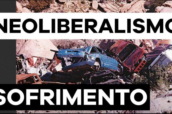[Conteúdo] Neoliberalismo e sofrimento