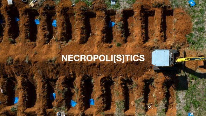 [Conteúdo] Necropoli[s]tics